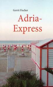 gerrit-fischer-debüt-roman-adria-express